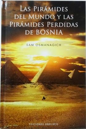 Las Pirámides del Mundo y las Pirámides perdidas de Bosnia